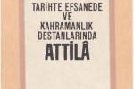 Tarihte Efsanede Ve Kahramanlık Dastanlarında Attila