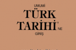 A. Zeki Velidi Togan - Umumi Türk Tarihine Giriş İnternetten Çevrimiçi Oku