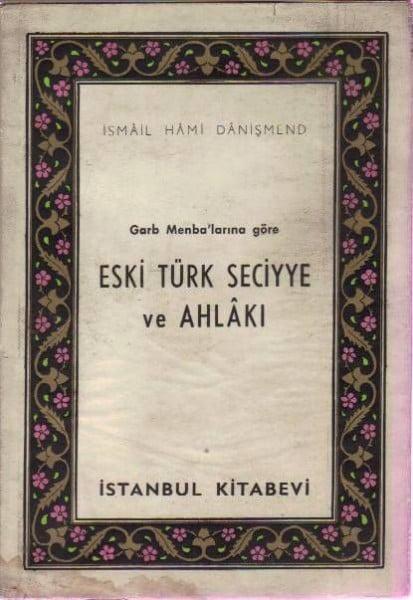 Garp Menbalarına Göre Eski Türk Seciyye ve Ahlak
