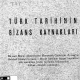 Türk Tarihinin Bizans Kaynakları - Hüseyin Namık Orkun